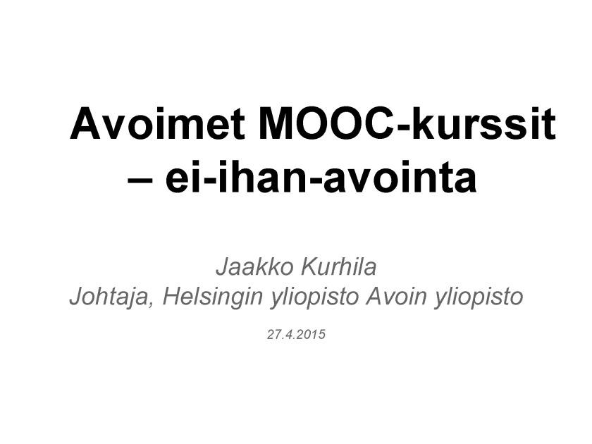 Avoimet MOOC-kurssit – ei-ihan-avointa - Jaakko Kurhila_Sivu_01